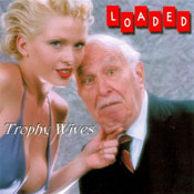 Trophy Wives by Loaded